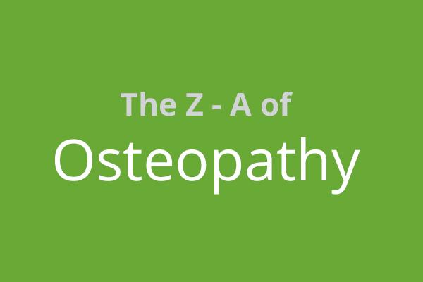 My Z – A of Osteopathy